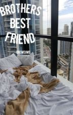 Brothers Best Friend || Leondre Devries [ COMPLETED ] by drewcums