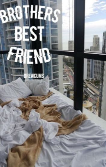 Brothers Best Friend || Leondre Devries