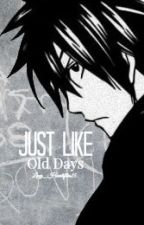 Just Like Old Days (Graylu Story) by Lucy_Heartifilia25