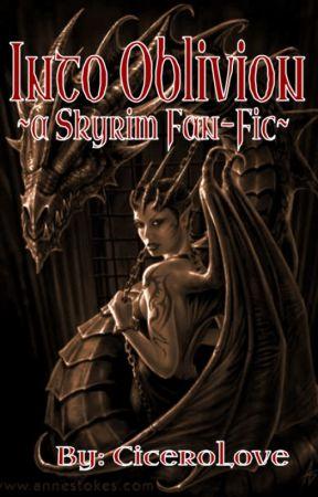Into Oblivion ~a Skyrim fan-fic~ (On Hold) by cicerolove