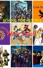 School for Heroes (Year Two) by khadijiah1