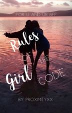 Rules of The Girl Code by proximityxx