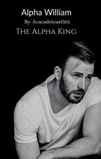 Alpha William: The Alpha King by Cheyxxe