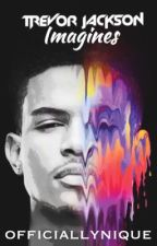 Trevor Jackson Imagines by officiallynique