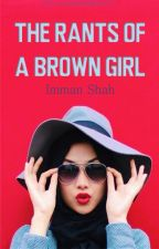 The Rants of a Brown Girl by 2Genius4You