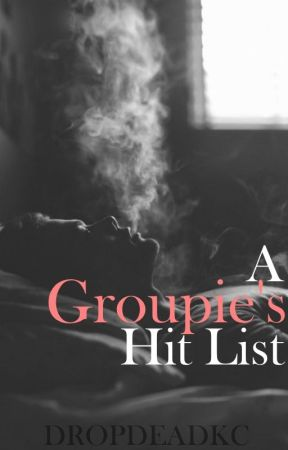 A Groupie's Hit List (Harry Styles) by dropdeadkc