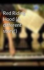 Red Riding Hood (A different story!) by fairy_tale