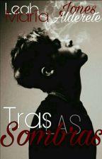 Tras las sombras by liiidysMery