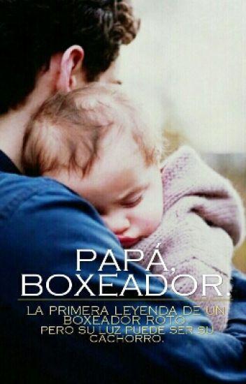 PAPÁ, BOXEADOR.(Editando)