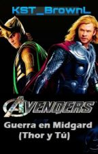 © The Avengers: Guerra en Midgard. (Thor & Tú) by KST_BrownL
