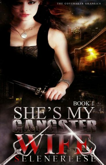 She's My Gangster Wife  -COMPLETED  Book 1-#WATTYS2016