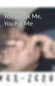 You Break Me  You Fix Me by Vex-Zero