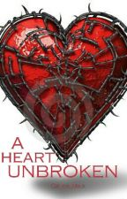 A Heart Unbroken [Book One] by Call_me_Mack