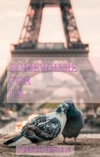 Somewhere for Us by Pinklover1216
