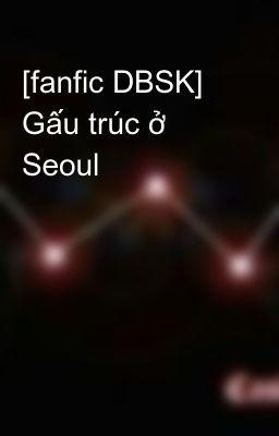 [fanfic DBSK] Gấu trúc ở Seoul