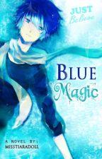 Blue Magic [ON-HOLD] by misstiaradoll