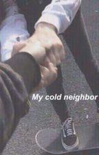 My cold neighbor(History fanfic) by BrinaJagodi