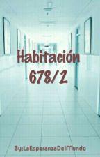 Habitación 678/2 (Historia corta) by LaEsperanzaDelMundo