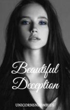 Beautiful Deception by UnicornsNZombies