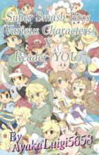 Super Smash Bros. (Various Characters) X Reader by AyakaLuigi5658