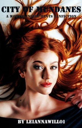 City of Mundanes - The Mortal Instruments High School Fanfiction by leiannawill01