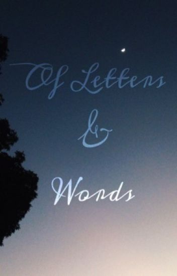 Of Letters & Words