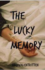 The Lucky Memory by ambivalentkitten
