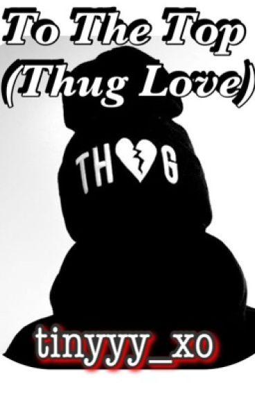 To The Top (Thug Love)