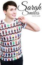 Sarah Smiles ↷Dan Howell FanFiction by danhoweIl