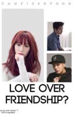 love over friendship? | jackson x youngji (jackji) by fanficsnfood