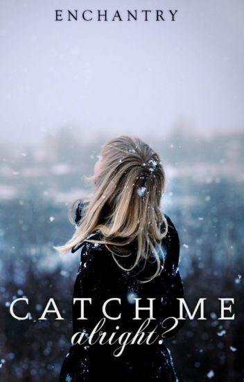 Catch Me [Teen Romance]