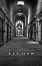THE GREEN MILE by eddymerlyborja
