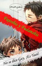 ❀ Fujoshis y Fudanshis  ❀ (RoMo) by TresFujoshis