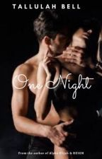 One Night #Wattys2015 by tallulahbell