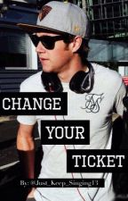 Change Your Ticket (N.H) by Just_Keep_Singing13