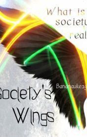 Society's Wings by Bananauke23