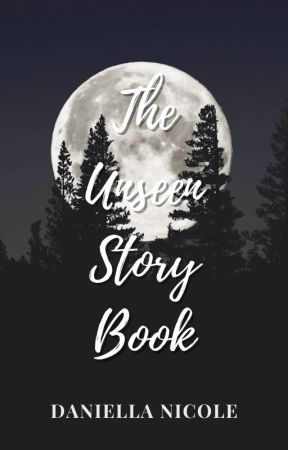 The Unseen Story Book by Daniella_Nicole_