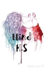 Blind H.S                       (Short story) by peterparkersgal
