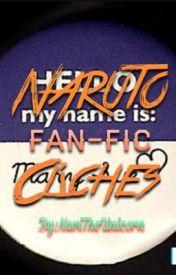 Naruto Fanfics Cliches by NaviTheUnicorn