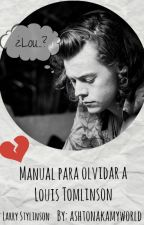 Manual para olvidar a Louis Tomlinson ⏩larry au. [Terminada] by louishawn