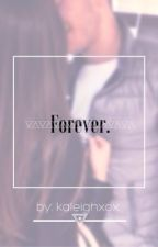 My Forever. ~Nash Grier Fan Fiction~ by kaleighxox