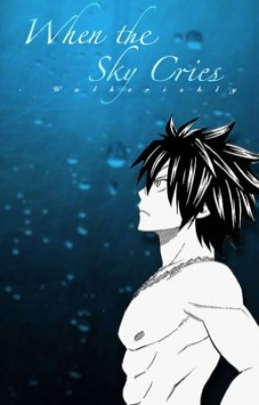 When The Sky Cries  ❨Gruvia❩  by Walkerishly