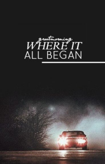 Where it All Began//Supernatural Fanfiction