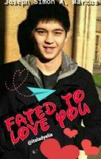Fated To Love You (Joseph Simon Marcos)  by ItsladyElia