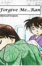 Detective Conan: Forgive me...Ran by AndreaEdogawa