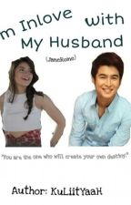 I'm inlove with my Husband (Janerome) by KuLiitYaaH