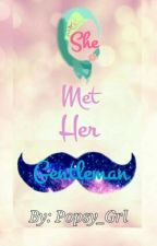 SHE MET HER GENTLEMAN #Wattys2015 #YourStoryIndia by Popsy_Grl