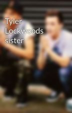 Tyler Lockwoods sister by love-you143