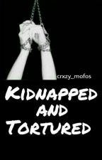 Kidnapped and tortured by crxzy_mofos