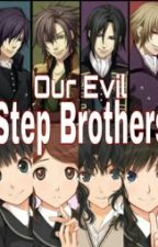 Our Evil Step Brothers by MaMoYu